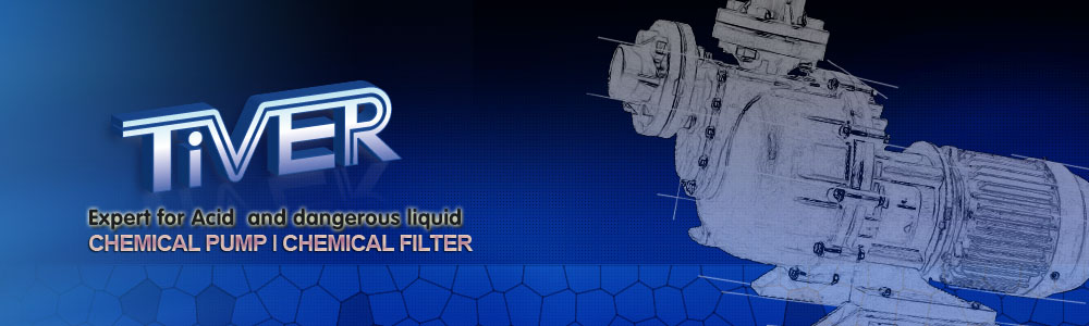 Chemical filter expert for acid and dangerous liquid,chemical pump expert for acid and dangerous liquid. Http://www.tiverpump.com,sales@tiverpump.com